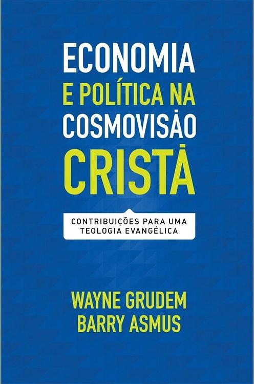 Economia e Política na Cosmovisão Cristã- Contribuições para Teologia Evangélica