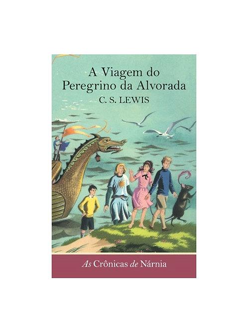 A Viagem do Peregrino da Alvorada: Série Crônicas de Nárnia - Vol. 5