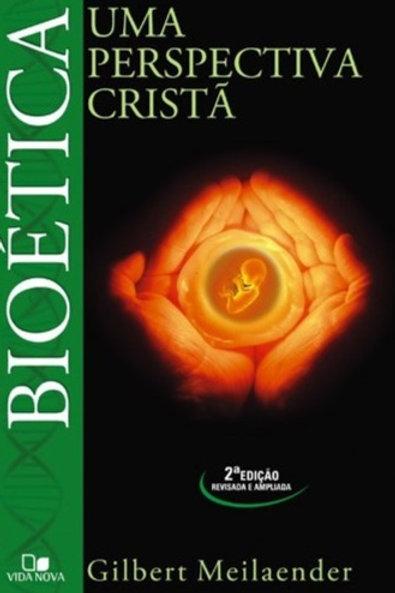 Bioética - Uma Perspectiva Cristã