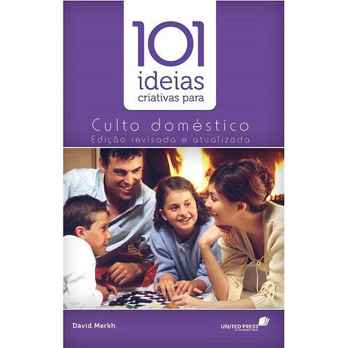 101 Ideias Criativas para Culto Doméstico