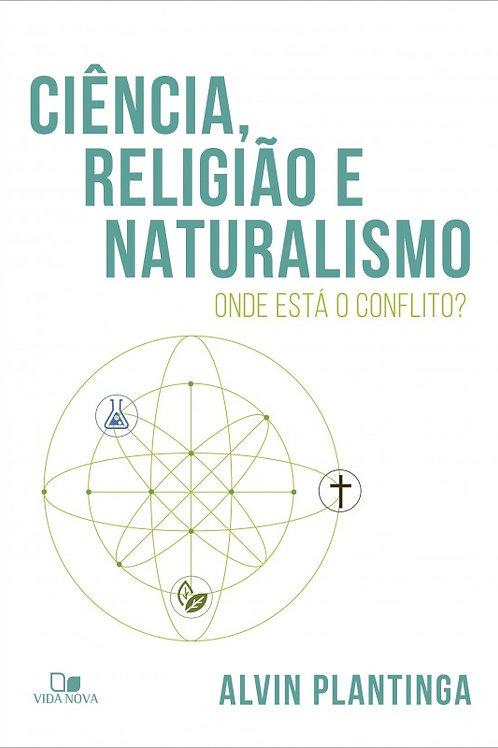 Ciência, Religião e Naturalismo - Onde está o conflito?