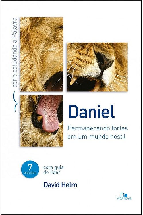 Série Estudando a Palavra - Daniel - Permanecendo Fortes em um Mundo Hostil