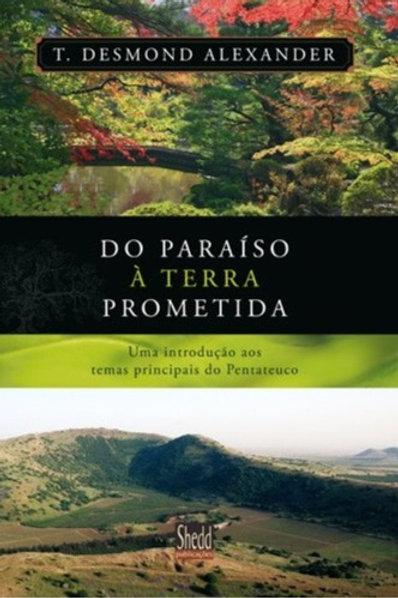 Do Paraíso à Terra Prometida - Uma Introdução aos Temas Principais do Pentateuco