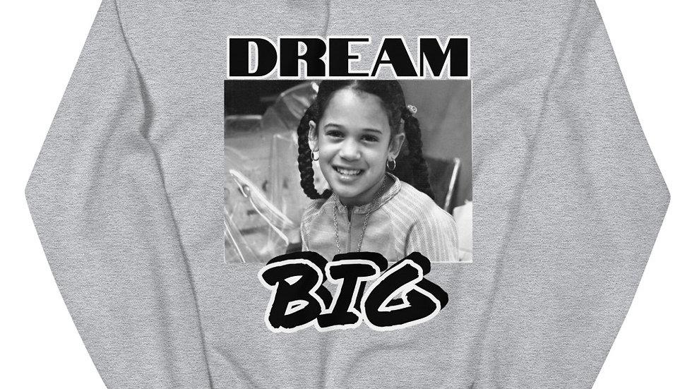 Dream Big Unisex Sweatshirt