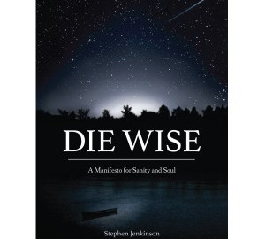 DIE WISE: Making Meaning of the Ending of Days