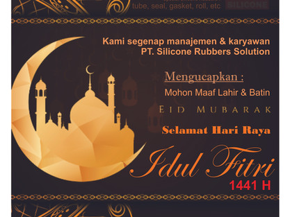 Idul Fitri 2020 | PT. Silicone Rubbers Solution | Tangerang