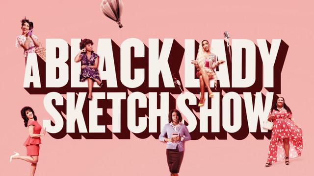 Show: A Black Lady Sketch Show
