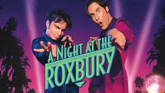 Movie: A Night at the Roxbury