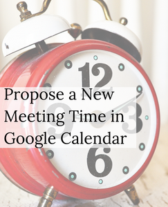 Propose a New Meeting Time in Google Calendar