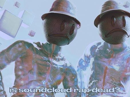 Is The SoundCloud Rap Era Dead?