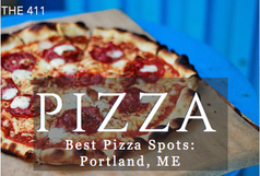 The 411: Pizza Spots, Portland Maine