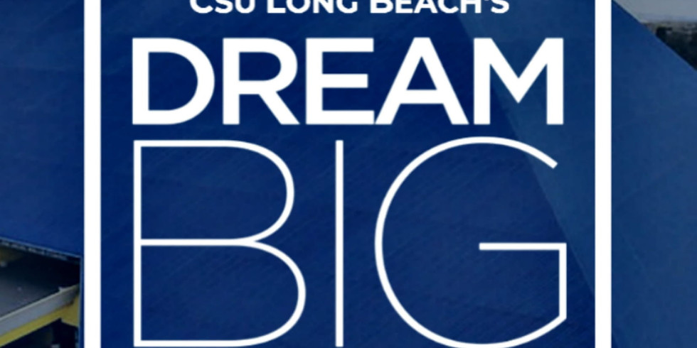 Volunteers needed for Dream Big Event at CSULB!