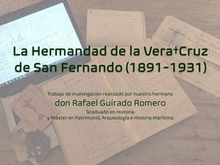"""""""La Hermandad de la Vera†Cruz de San Fernando (1891-1931)"""" - por NHD Rafael Guirado Romero"""