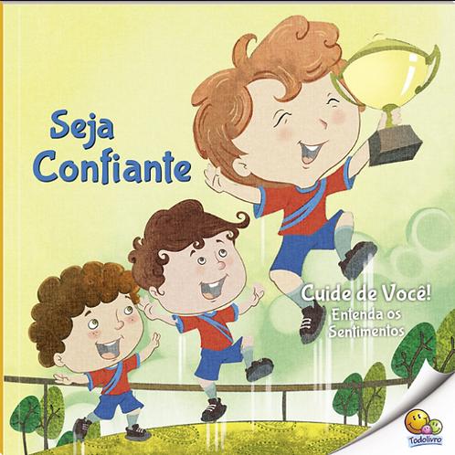 CUIDE DE VOCE! ENT.SENTIMENTOS (N2):SEJA CONFIANTE