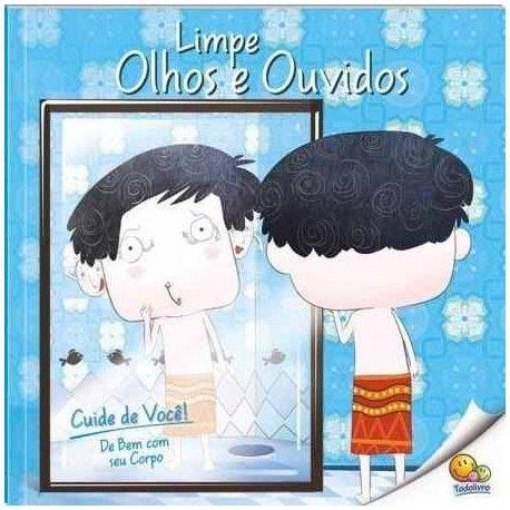 CUIDE DE VOCE! DE BEM C/CORPO (N3):LIMPE OLHOS E OUVIDOS