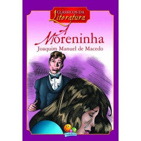 CLASSICOS DA LITERATURA: A MORENINHA
