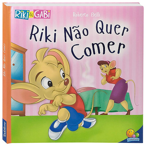 COMPORTAMENTOS(ED.LUXO 25X25):RIKI NAO QUER COMER