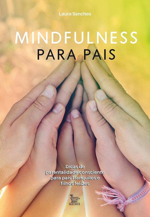 Mindfulness Para Pais - Dicas De Parentalidade Consciente Para Pais Tranquilos E