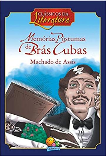 CLASSICOS DA LITERATURA: MEMORIAS POSTUMAS DE BRAS CUBAS