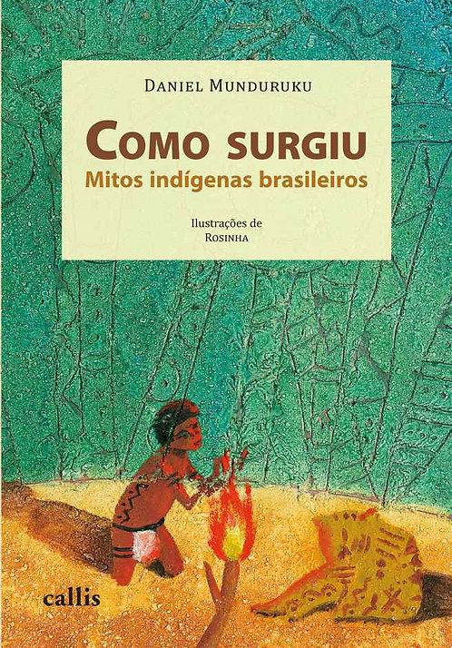 COMO SURGIU - MITOS INDIGENAS BRASILEIROS