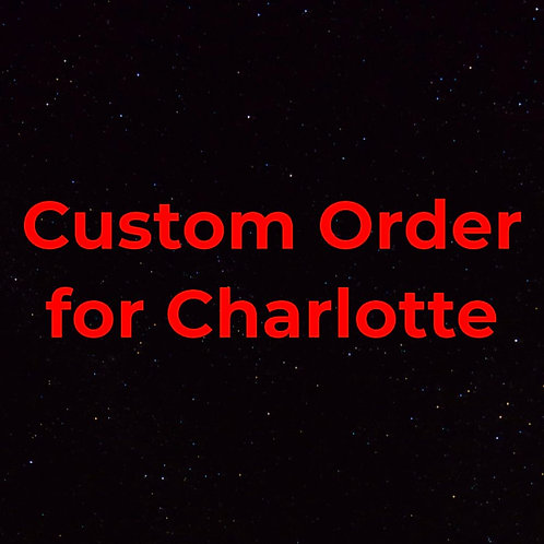 Custom for Charlotte