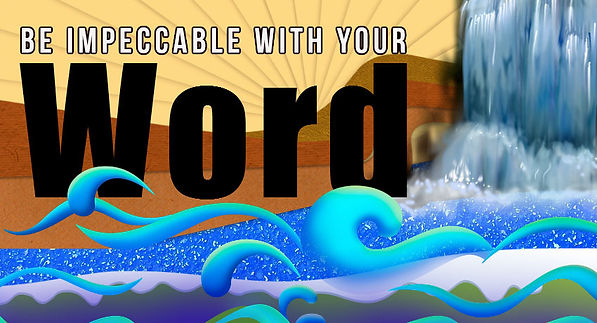 Artwork that reads, Be Impeccable With Your Word.