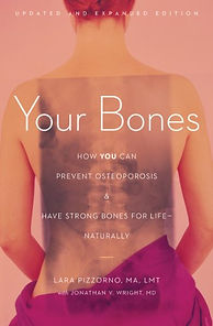 Book by Lara Pizzorno and Jonathan Wright M.D. Your Bones: How you can prevent osteoporosis and have strong bones for life - Naturally presented by Eden's Corner and sold by Amazon