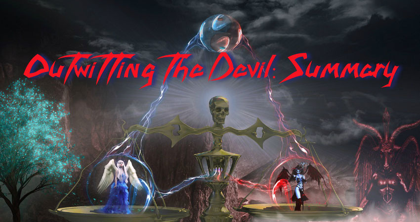 Outwitting the Devil: The Summary