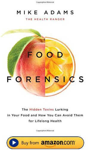 Food Forensics by Mike Adams, Great Book