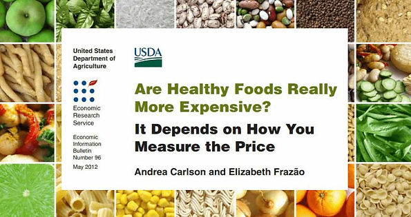 Are Healthy Foods Really More Expensive? Study by USDA Economic Research Services.
