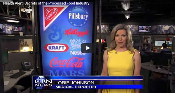 CBN News by Lorie - Health Alert! Secrets of the Processed Food Industry Youtube Video.