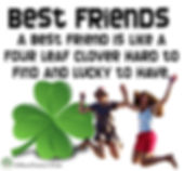 Two girls holding hand and the quote: Best Friends. A best friend is like a four leaf clover hard to find and lucky to have.