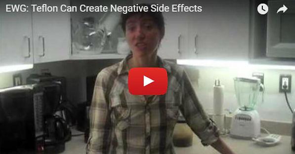 EWG Teflon Can Creat Negative Side Effects