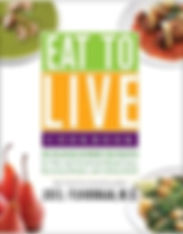 Eat To Live Cookbook by Dr. Joel Fuhrman