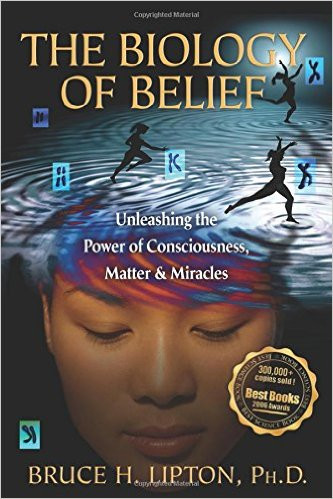 Biology of Belief Bruce Lipton
