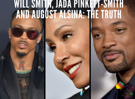 Will Smith, Jada Pinkett-Smith and August Alsina: The Truth Comes Out