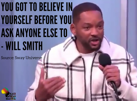 You Got To Believe In Yourself Before You Ask Anyone Else To - Will Smith