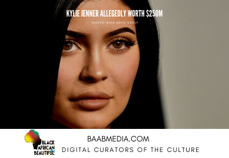 Kylie Jenner Net-Worthed at $250m Allegedly