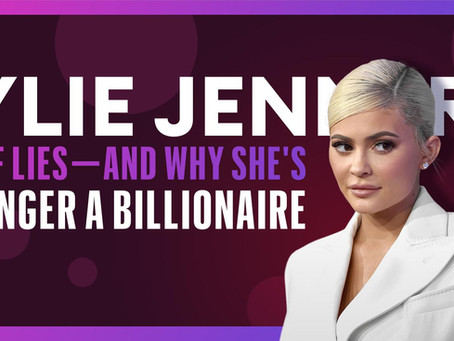 Kylie Jenner is a Fake Billionaire: The Forbes Article Summarized