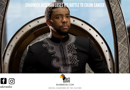 Chadwick Boseman Looses His Battle to Colon Cancer