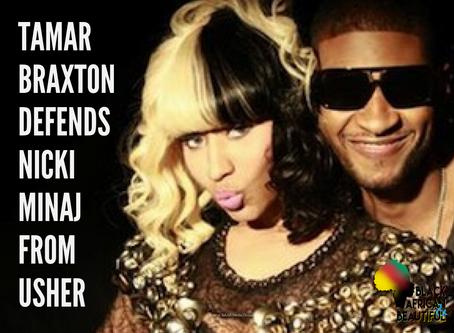 """Tamar Braxton Defends Nicki Minaj From Usher """"Lil Kim Didn't Give Her Talent!"""""""