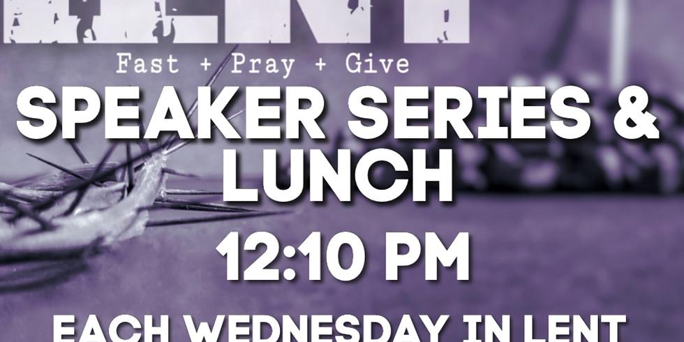 POSTPONED - Lenten Speaker and Lunch