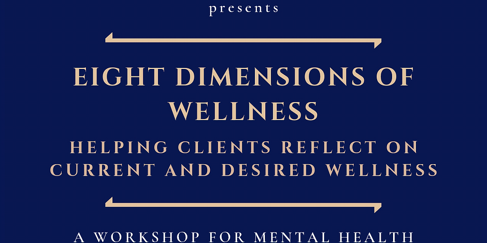 Eight Dimensions of Wellness: Helping clients reflect on current and desired wellness