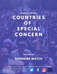 Genocide Watch Report: Countries of Special Concern January-June 2021