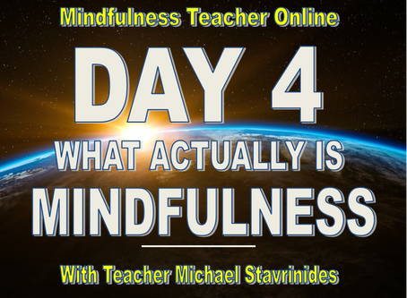 """WHAT ACTUALLY IS MINDFULNESS?""  With Teacher Michael Stavrinides."