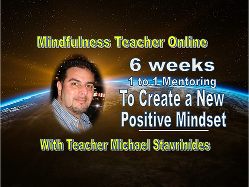 6 weeks 1 to 1 mentoring - To create a New positive mindset with Michael