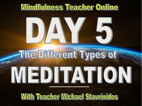 """""""The Different Types of Meditation?""""  With Teacher Michael Stavrinides."""