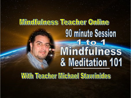 90 minute 1 to 1 session of mindfulness and meditation 101 - Online Mentoring