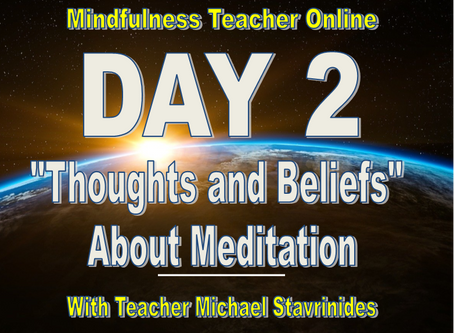 """Are your thoughts and beliefs about meditation holding you back?"" with Teacher Michael Stavrinides."