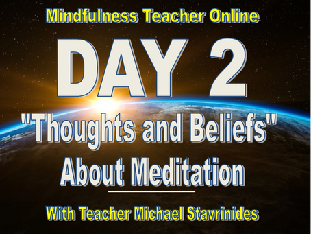 """""""Are your thoughts and beliefs about meditation holding you back?"""" with Teacher Michael Stavrinides."""